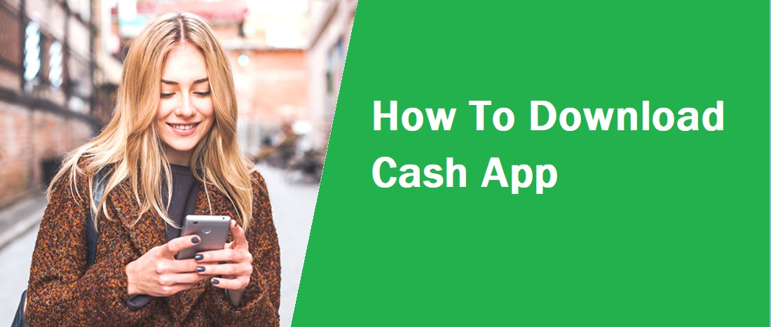 How To Download Cash App, How To Download Cash App on iphone, How To Download Cash App on Android,